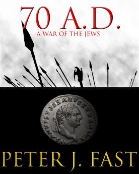 70 A.D. A War of the Jews